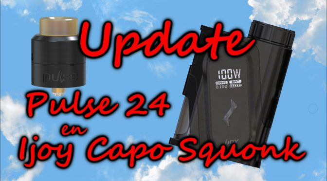 Update Ijoy Capo Squonker en Pulse 24